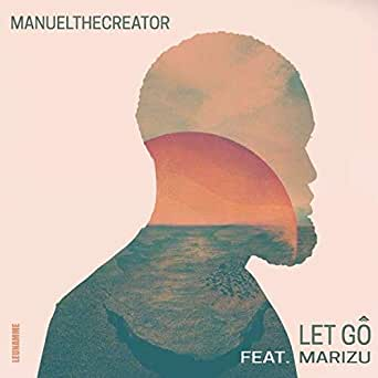 New Music! Manuel The Creator & Marizu - Let Go