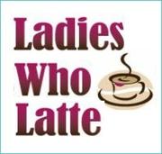 Ladies Who Latte - 5 GROUPS