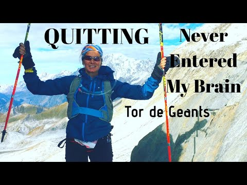 QUITTING (and age) Never Entered My Brain (200 mile Tor de Geants)