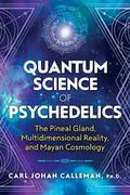 """Earth Origins 2020 II Carl Calleman """"The Quantum Science Of Psychedelics"""" Wed 10.14.20 6pm MST"""