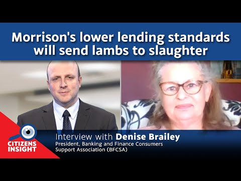 CITIZENS INSIGHT - Morrison's lower lending standards will send lambs to slaughter - Denise Brailey
