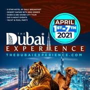 THE DUBAI EXPERIENCE APRIL 1 - 7, 2021
