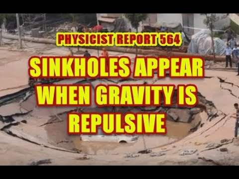 Physicist Report 564:  Sinkholes appear when gravity is repulsive