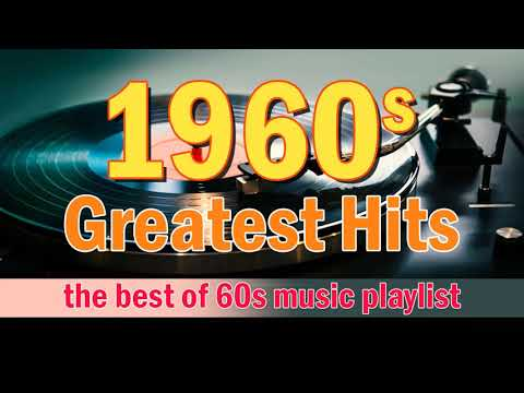 Greatest Hits Oldies But Goodies 60's Collection - Best Oldies Songs Of All Time
