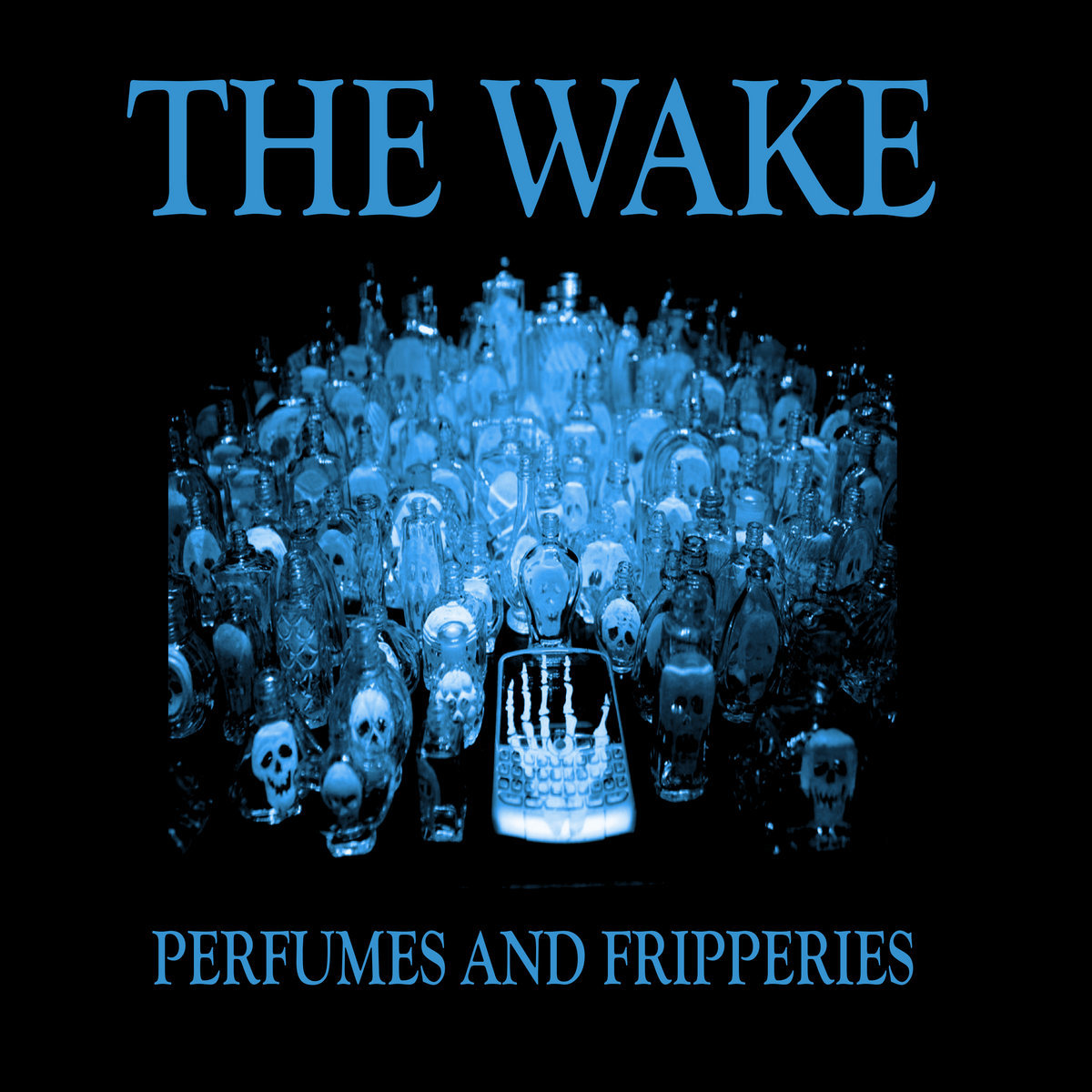 The Wake, 'Perfumes and Fripperies'