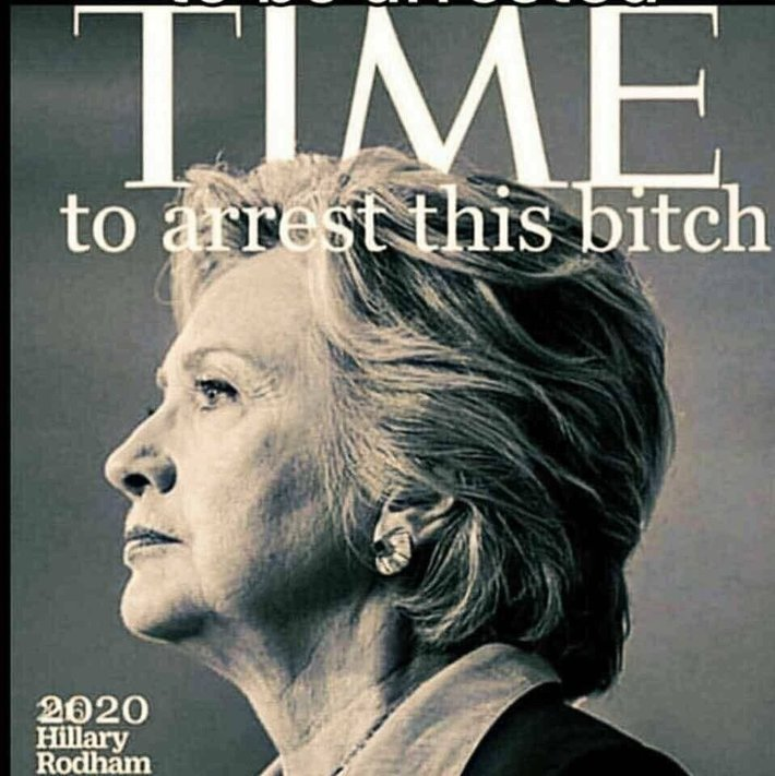 TIME --to arrest this bitch-2020 Hillary Rodham Clinton