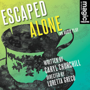 Escaped Alone an Audio Play