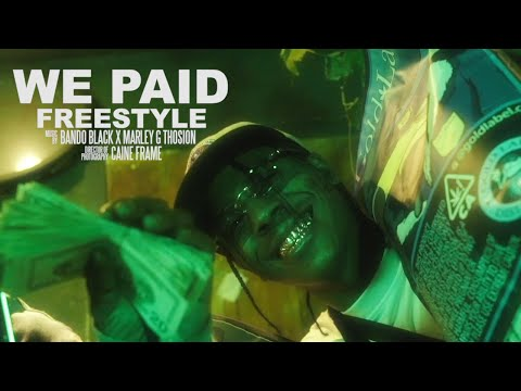 Bando Black x Marley G Thosion - We Paid Freestyle (Music Video) [Shot by @Mookiemadface]