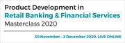 Product Development in Retail Banking & Financial Services Masterclass 2020