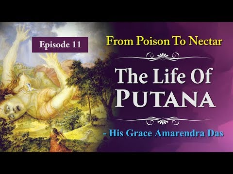 From Poison To Nectar - The Life Of Putana | Episode 10 | Amarendra Prabhu
