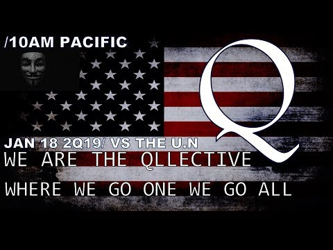 Anonymous. Update Jan 18, 2019. The Collective Vs The United Nations #WWG1WGA