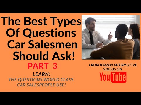 The Best Types Of Questions Car Salesmen Should Ask-LEARN:The Questions Top Car Salesmen Use!-Part 3