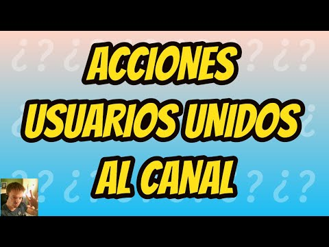 ANALISIS ACCIONES USUARIOS UNIDOS AL CANAL
