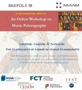 ONLINE WORKSHOP IN MUSIC PALAEOGRAPHY SCRIPTOR, CANTOR & NOTATOR: THE MATERIALITY OF SOUND IN CHANT MANUSCRIPTS