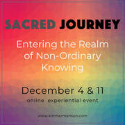 This FRIDAY! Sacred Journey: Entering the Realm of Non-Ordinary Knowing. Online experiential event