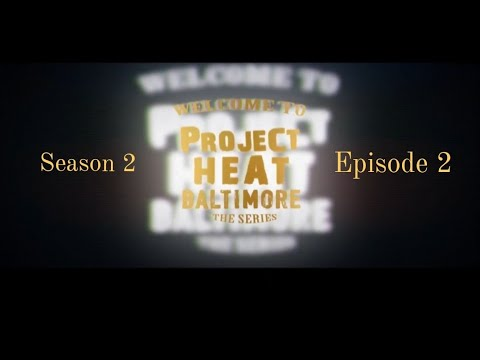 Project Heat Baltimore | Season 2 Episode 2
