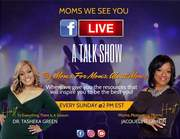 MOMS WE SEE YOU Talk Show Every Sunday at 3:00 PM (EST)
