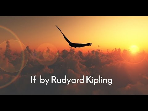 If by Rudyard Kipling - Inspirational Poetry