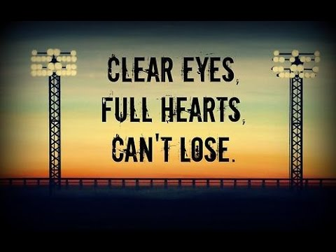 Image result for clear eyes full hearts can;t lose