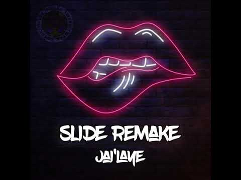 "Jai'laye - ""Slide Remake"""