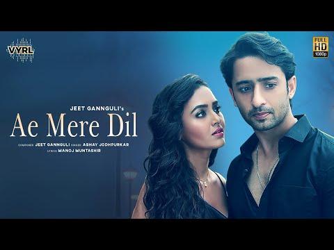 Ae Mere Dil (Video) Jeet Gannguli ft. Abhay Jodhpurkar | Manoj M | Shaheer Sheikh, Tejasswi Prakash