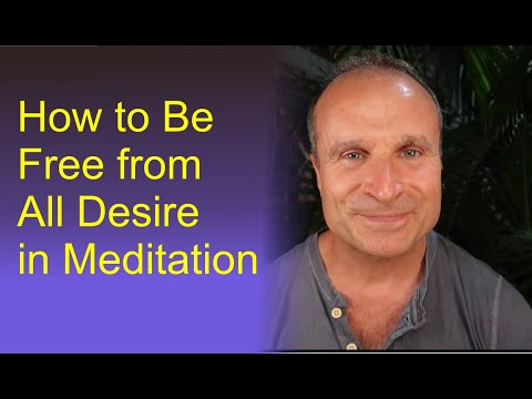 Freedom from Desire: What it Really Means (in Meditation & Enlightenment)
