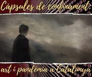 PRESENCIAL I MOOOOLT XULA! : Càpsules de confinament: Art i pandèmia a Catalunya