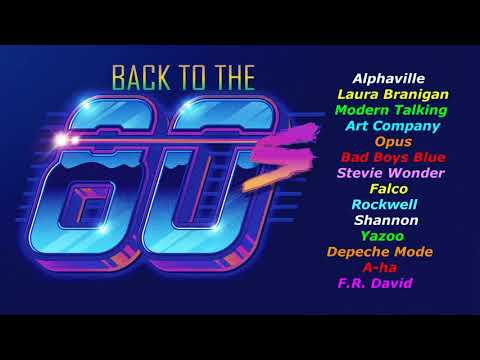 Back To The 80's - V.1 (uploaded again ) Alphaville, Laura Branigan, Modern Talking, Bad Boys Blue..