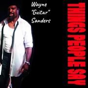 "New Release, From Wayne ""Guitar"" Sanders"