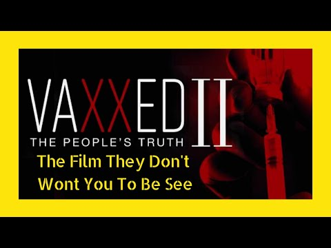 Vaxxed II Movie  : 2 The People's Truth [ Full Documentary Movie On Vaccination ]