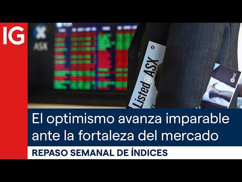 Análisis del S&P500, China A50, el Ibex… el optimismo avanza imparable ante la fortaleza del mercado