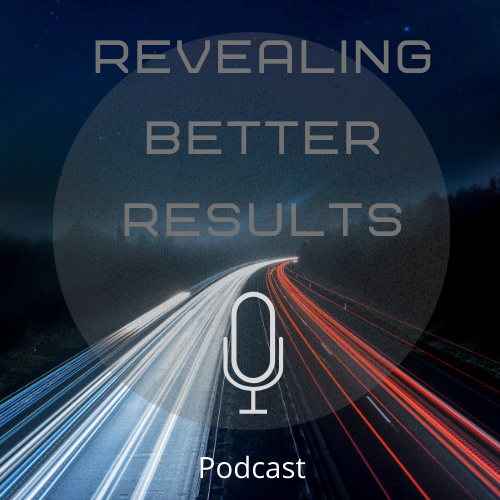 Revealing Better Results Podcast Show 83
