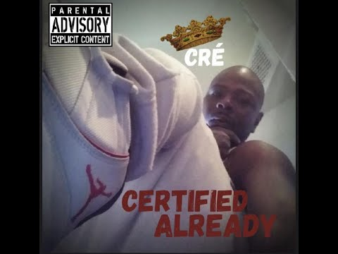 Cré - Certified Already
