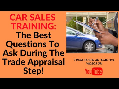 Car Sales Training: Using the Automotive Appraisal Form to Ask Your Guest Car Deal Making Questions!
