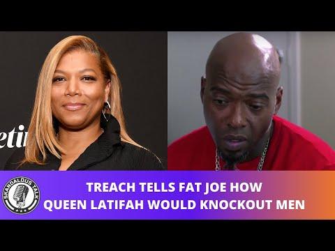 Treach Tells Fat Joe How Queen Latifah Would Knockout Grown Men | 2020