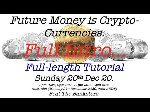 Future of Money is Crypto Currencies - Webinar on Sunday 20th December 2020, 3pm EST & 8pm UK Time.