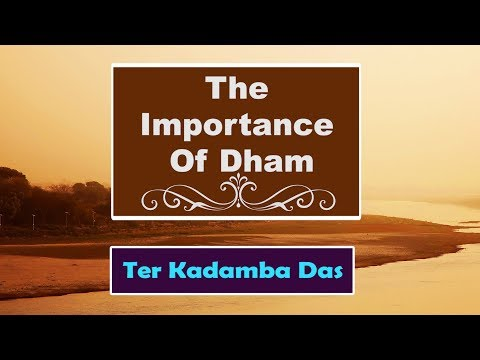 The Importance of Dham | Ter Kadamba Das