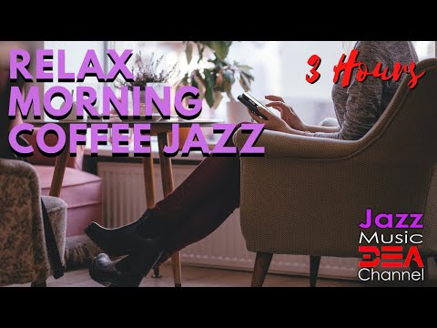 Relax Morning Coffee Jazz: Jazz and Bossa Nova Cafe Music for a Good Day