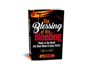 THE BLESSING OF HIS BLEEDING