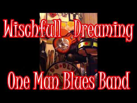 Wischfull  Dreaming      BCB 1 man Blues Band  2019