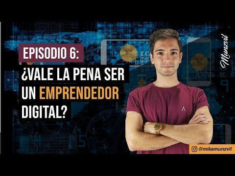¿Vale la pena ser emprendedor digital? | Episodio 6
