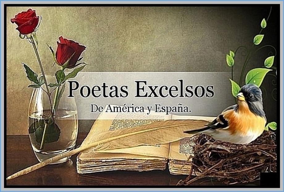 POETAS EXCELSOS DE AMERICA Y ESPAÑA.