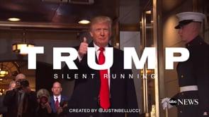 TRUMP - SILENT RUNNING By Justin Bellucci