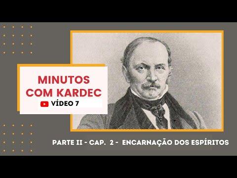 MINUTOS COM KARDEC - Parte II - Capítulo 2 - Encarnação dos Espíritos
