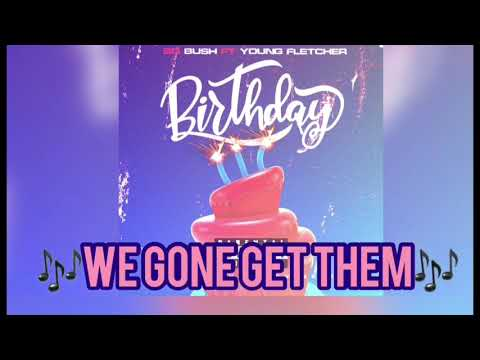 SQ Bush - Birthday (ft. Young Fletcher) [Lyric Video]