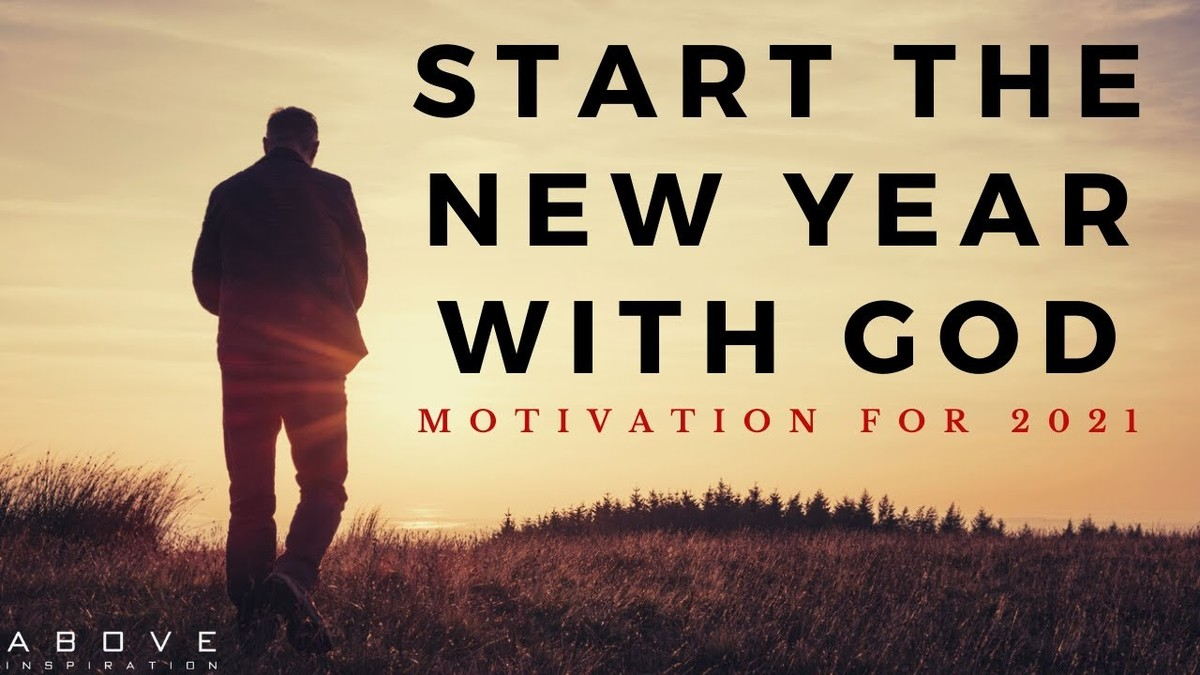 START THE NEW YEAR WITH GOD | 2021 NEW YEAR'S MOTIVATION