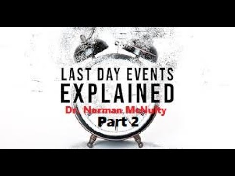 2  The Abomination of Desolation - Last Day Events Explained Dr Norman McNulty SDA