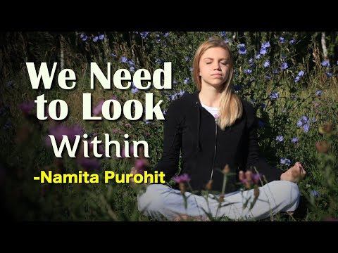 We need to look within - Namita Purohit