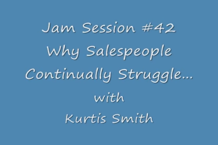 Why Salespeople Continually Struggle...