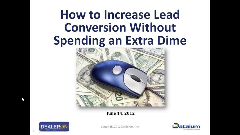 DealerOn Webinar: How to Increase Lead Conversion Without Spending an Extra Dime
